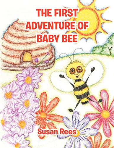 9781456794347: The First Adventure Of Baby Bee