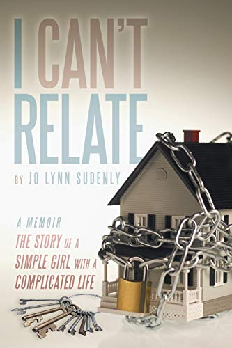 9781456794835: I Can't Relate: The Story of a Simple Girl with a Complicated Life