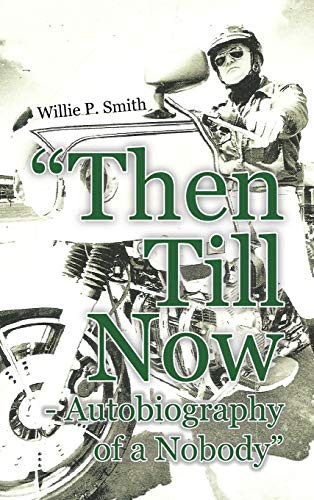 9781456795979: Then Till Now - Autobiography of a Nobody