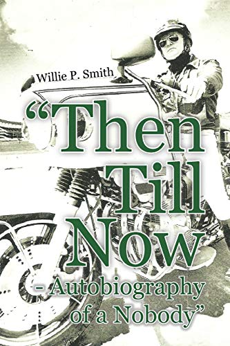 9781456795986: Then Till Now - Autobiography Of A Nobody