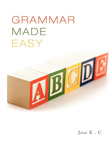 Grammar Made Easy: Jose K. C.