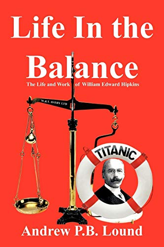 9781456798000: Life in the Balance: The Life and Work of William Edward Hipkins