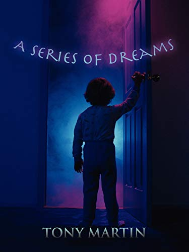 A Series Of Dreams (1456798421) by Tony Martin