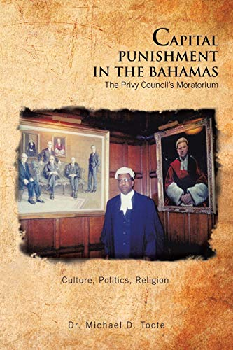 Capital Punishment in the Bahamas The Privy Councils Moratorium: Dr. Michael D. Toote