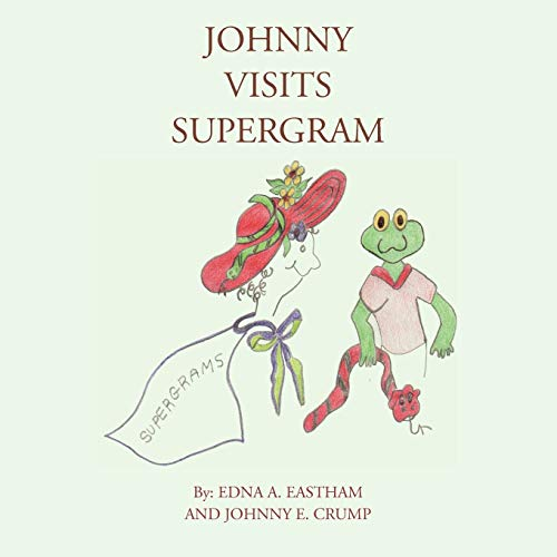 Johnny Visits Supergram: Edna A. Eastham