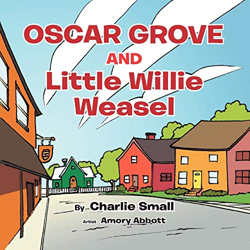 OSCAR GROVE AND Little Willie Weasel (1456799657) by Charlie Small