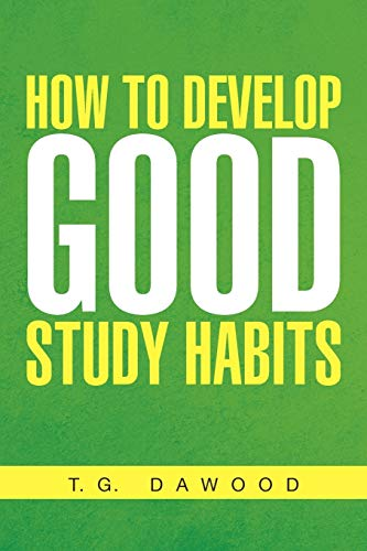 9781456800208: How to Develop Good Study Habits
