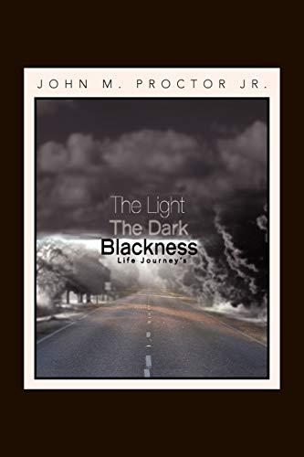 The Light, The Dark, Blackness: John M. Jr. Proctor