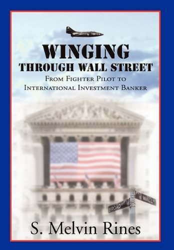 Winging Through Wall Street: S. Melvin Rines