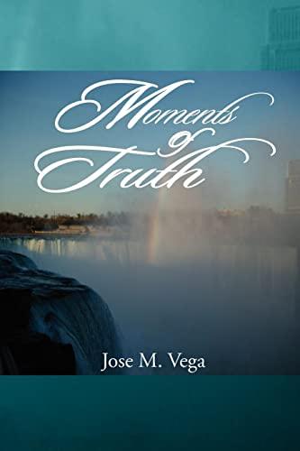 Moments of Truth: Jose M. Vega