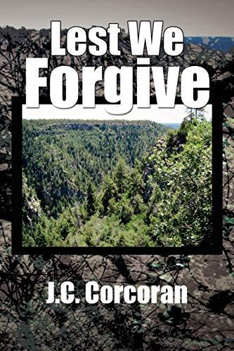 9781456802639: Lest We Forgive: A Tracey Dodd novel