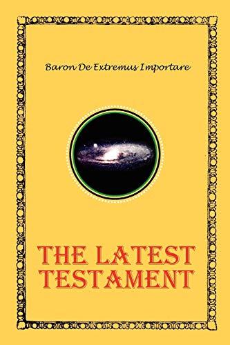 9781456802912: The Latest Testament