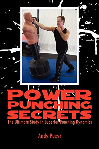 9781456803667: Power Punching Secrets: The Ultimate Study in Superior Punching Dynamics