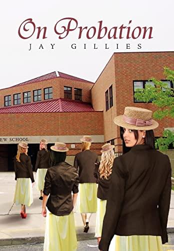 On Probation: Jay Gillies