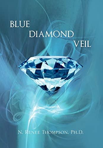 Blue Diamond Veil: N. Renee Ph. D. Thompson