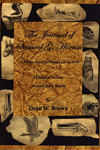 9781456804480: The Journal of Samuel G. Horton: A Fifteen Year Old Pioneer Lad In 1600