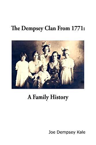 The Dempsey Clan From 1771: Joe Dempsey Kale