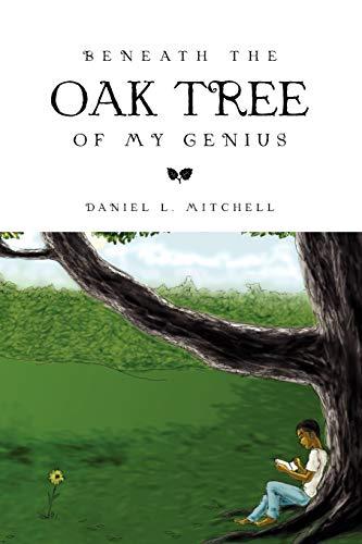 Beneath the Oak Tree of My Genius (Multilingual Edition): Mitchell, Daniel L