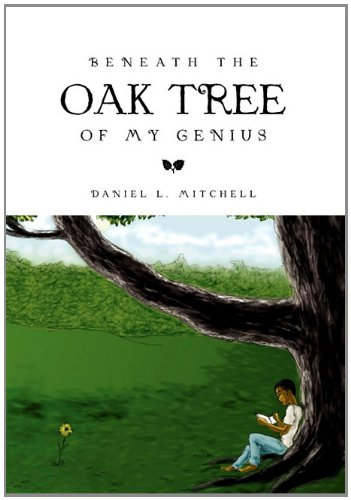 Beneath the Oak Tree of My Genius: Daniel L. Mitchell