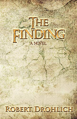 The Finding: A Hidden Message That Could Change the World: Drohlich, Robert