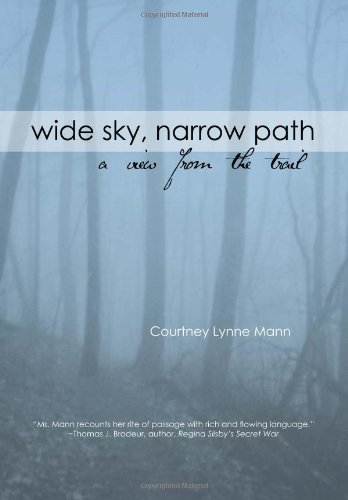 9781456810887: Wide Sky, Narrow Path: A View from the Trail