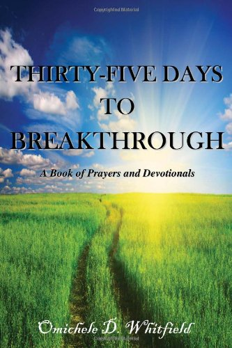 Thirty-Five Days to Breakthrough: Omichele D. Whitfield
