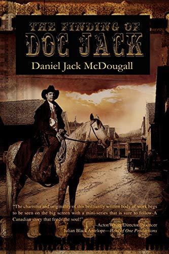 The Finding of Doc Jack: Daniel Jack McDougall