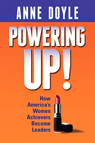 9781456811747: Powering Up: How America's Women Achievers Become Leaders
