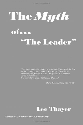 The Myth of The Leader: Lee Thayer