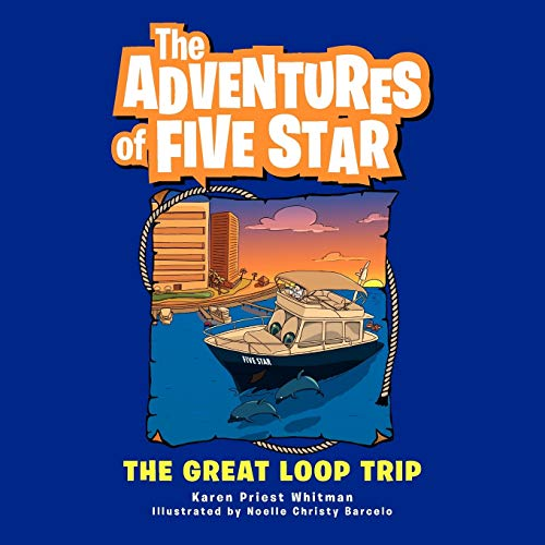 THE ADVENTURES OF FIVE STAR: THE GREAT LOOP TRIP: Whitman, Karen Priest