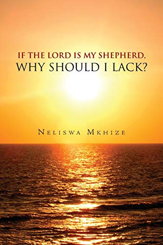 If the Lord Is My Shepherd, Why Should I Lack?: Neliswa Mkhize