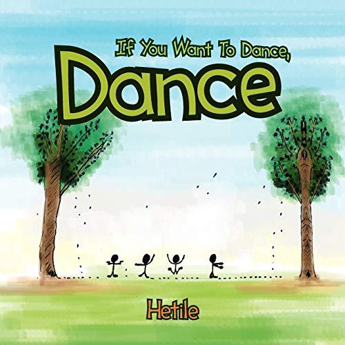If You Want To Dance, Dance: Hetile