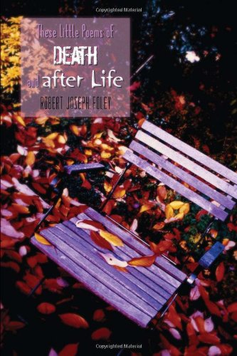 These Little Poems of Death and after Life: Robert Joseph Foley