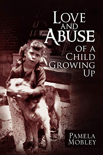 Love and Abuse of a Child Growing Up: Pamela Mobley