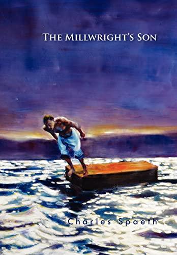 The Millwrightandapos;s Son - Spaeth, Charles