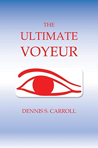 The Ultimate Voyeur (Paperback)