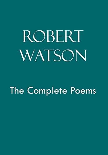 9781456821661: Robert Watson the Complete Poems