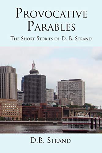 Provocative Parables: D B. Strand