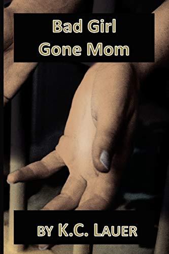 9781456823382: Bad Girl Gone Mom