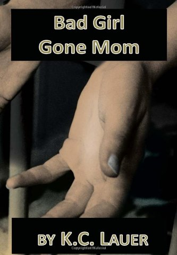 9781456823399: Bad Girl Gone Mom