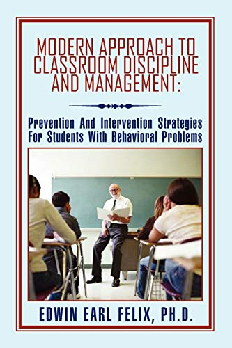 9781456824303: Modern Approach To Classroom Discipline And Management:: Prevention And Intervention Strategies For Students With Behavioral Problems
