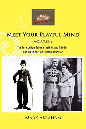 9781456825348: Meet Your Playful Mind Volume 2: The Interaction Betwen Instinct and Intellect and its Impact on Human Behavior