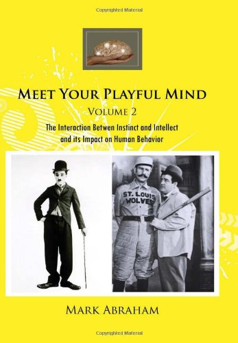 9781456825355: Meet Your Playful Mind Volume 2: The Interaction Betwen Instinct and Intellect and Its Impact on Human Behavior