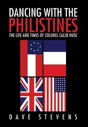 9781456825805: Dancing With The Philistines: The Life and Times of Colonel Caleb Huse