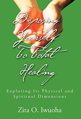 Disposing Yourself To Total Healing: Zita O. Iwuoha