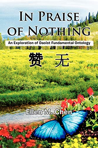 9781456826093: In Praise of Nothing: An Exploration of Daoist Fundamental Ontology