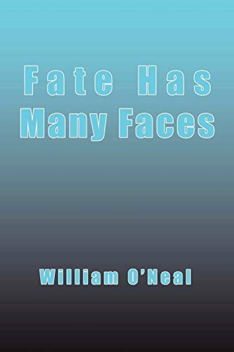 Fate Has Many Faces: William J Oneal