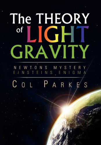 9781456827465: THE THEORY OF LIGHT GRAVITY