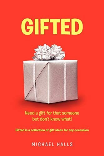 Gifted: Need Something for That Someone But Dont Know What: Michael Halls