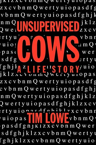 9781456828950: UNSUPERVISED COWS: A LIFE STORY